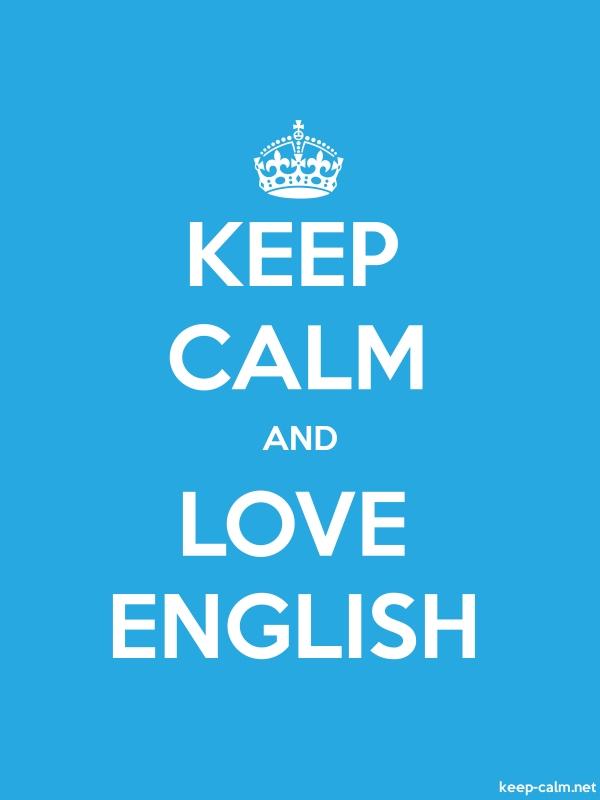 KEEP CALM AND LOVE ENGLISH - white/blue - Default (600x800)