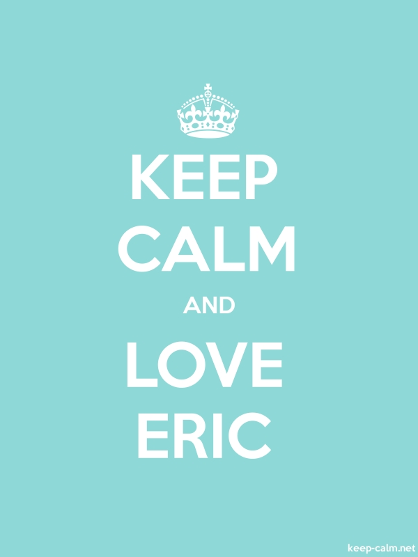 KEEP CALM AND LOVE ERIC - white/lightblue - Default (600x800)
