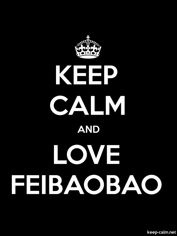 KEEP CALM AND LOVE FEIBAOBAO - white/black - Default (600x800)