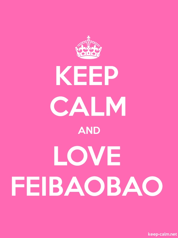 KEEP CALM AND LOVE FEIBAOBAO - white/pink - Default (600x800)