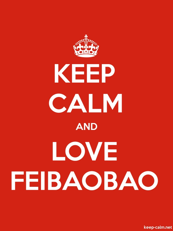 KEEP CALM AND LOVE FEIBAOBAO - white/red - Default (600x800)