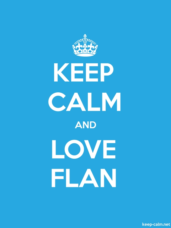 KEEP CALM AND LOVE FLAN - white/blue - Default (600x800)