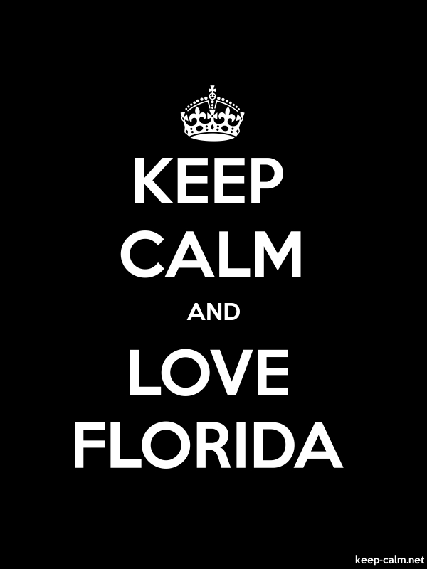 KEEP CALM AND LOVE FLORIDA - white/black - Default (600x800)