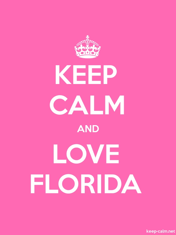 KEEP CALM AND LOVE FLORIDA - white/pink - Default (600x800)