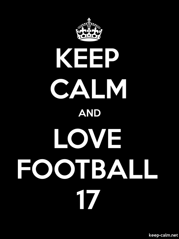 KEEP CALM AND LOVE FOOTBALL 17 - white/black - Default (600x800)