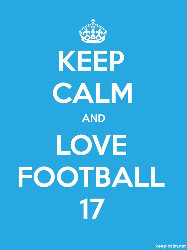 KEEP CALM AND LOVE FOOTBALL 17 - white/blue - Default (600x800)