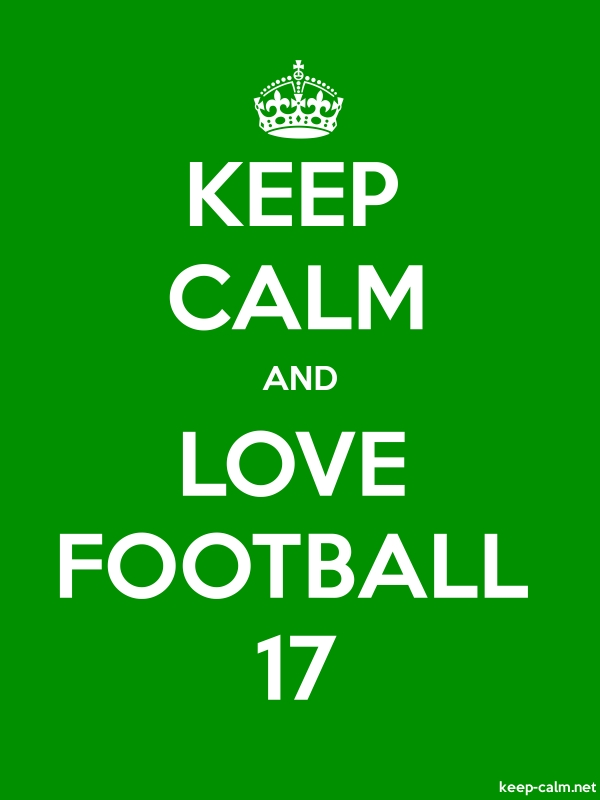 KEEP CALM AND LOVE FOOTBALL 17 - white/green - Default (600x800)