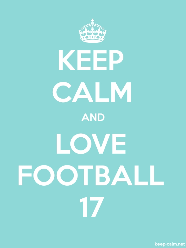 KEEP CALM AND LOVE FOOTBALL 17 - white/lightblue - Default (600x800)