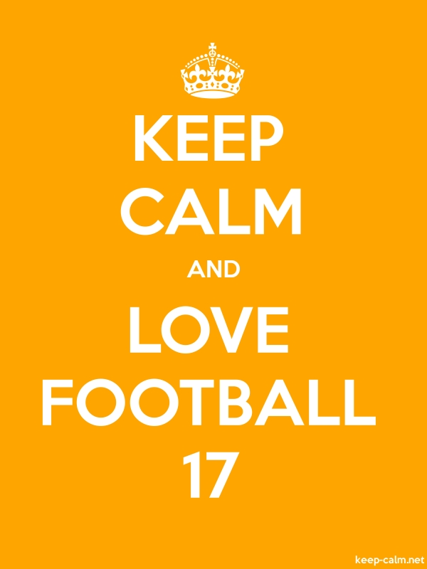 KEEP CALM AND LOVE FOOTBALL 17 - white/orange - Default (600x800)