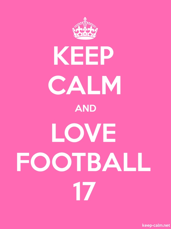 KEEP CALM AND LOVE FOOTBALL 17 - white/pink - Default (600x800)