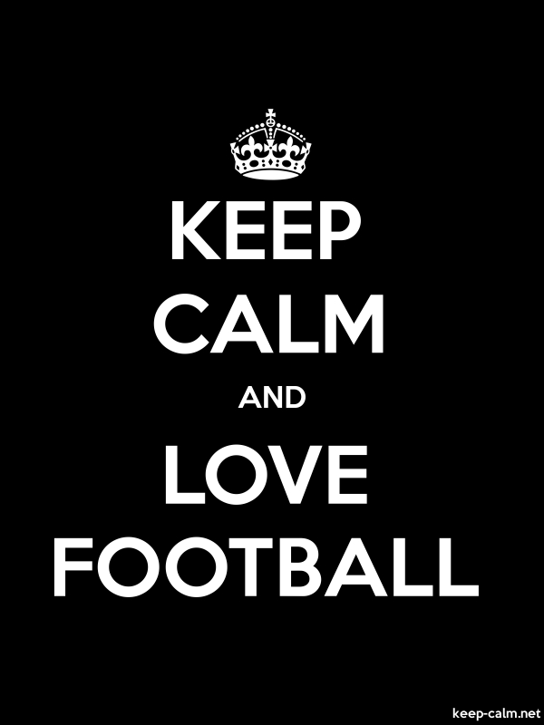 KEEP CALM AND LOVE FOOTBALL - white/black - Default (600x800)