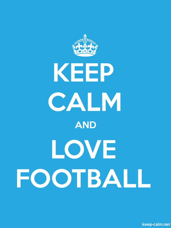 KEEP CALM AND LOVE FOOTBALL - white/blue - Default (600x800)