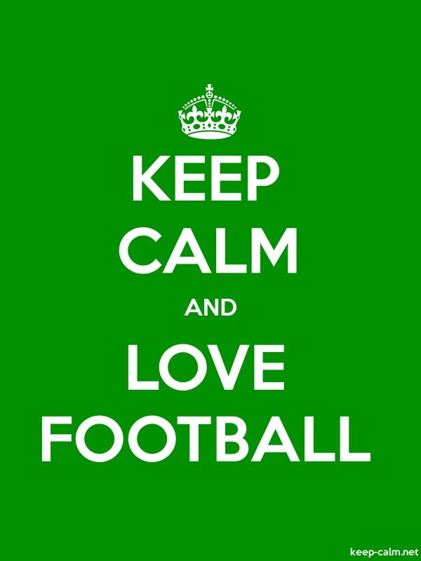 KEEP CALM AND LOVE FOOTBALL - white/green - Default (600x800)