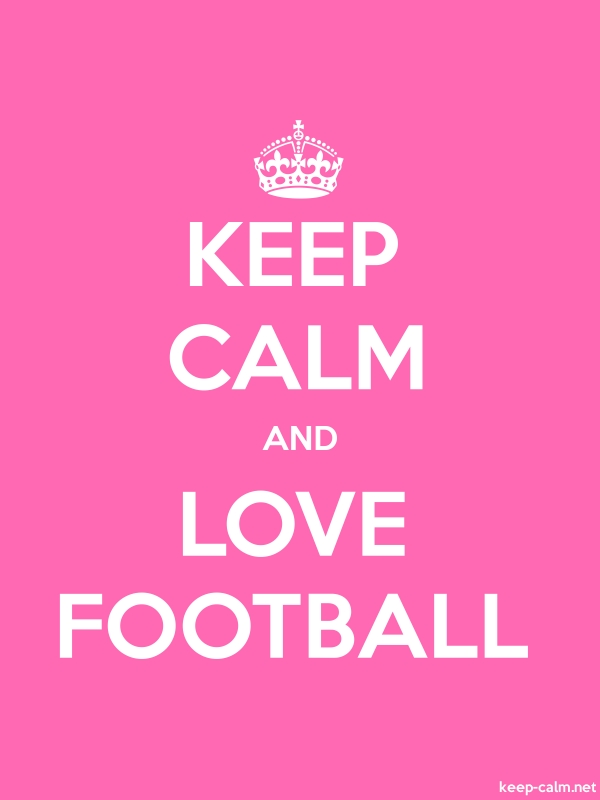 KEEP CALM AND LOVE FOOTBALL - white/pink - Default (600x800)