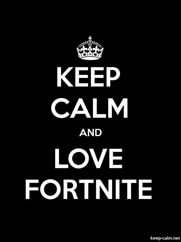 KEEP CALM AND LOVE FORTNITE - white/black - Default (600x800)
