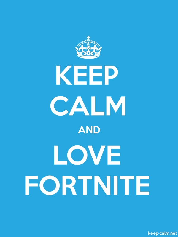 KEEP CALM AND LOVE FORTNITE - white/blue - Default (600x800)