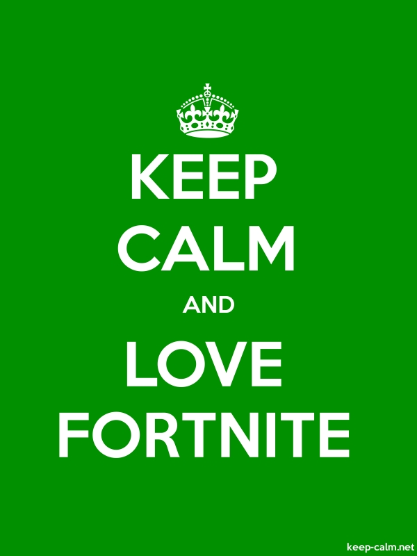 KEEP CALM AND LOVE FORTNITE - white/green - Default (600x800)