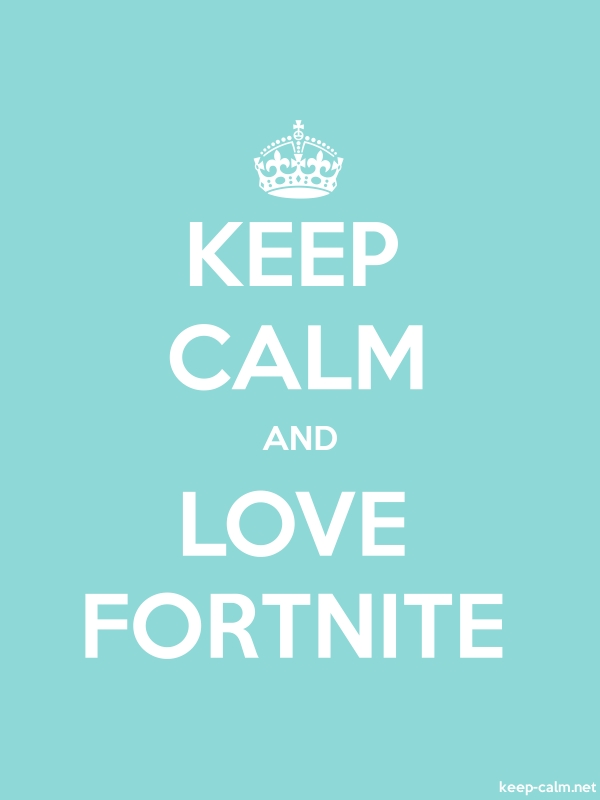 KEEP CALM AND LOVE FORTNITE - white/lightblue - Default (600x800)