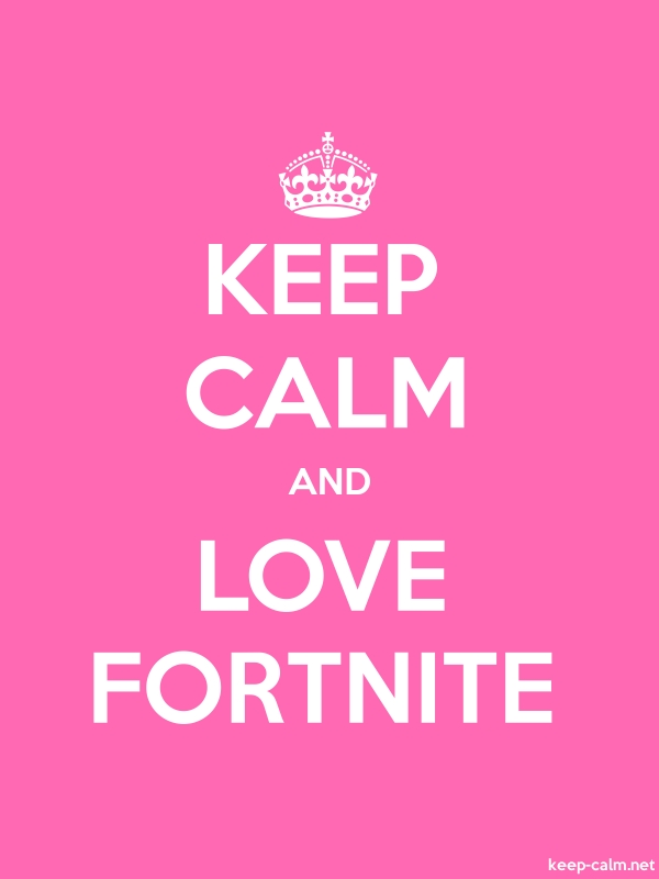 KEEP CALM AND LOVE FORTNITE - white/pink - Default (600x800)