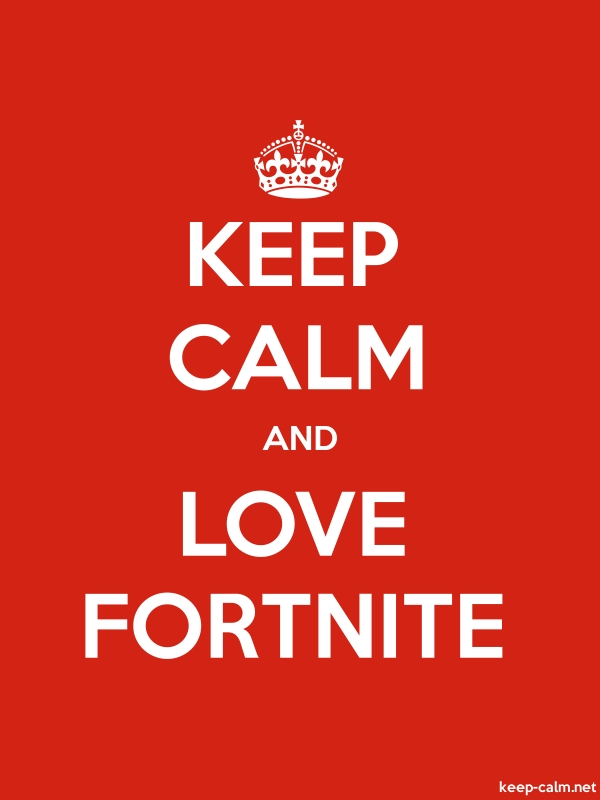 KEEP CALM AND LOVE FORTNITE - white/red - Default (600x800)