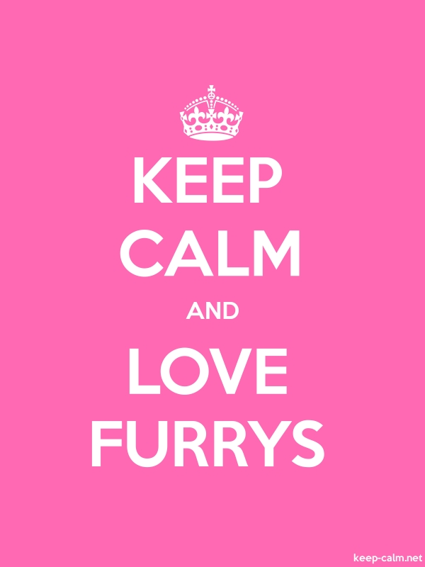 KEEP CALM AND LOVE FURRYS - white/pink - Default (600x800)