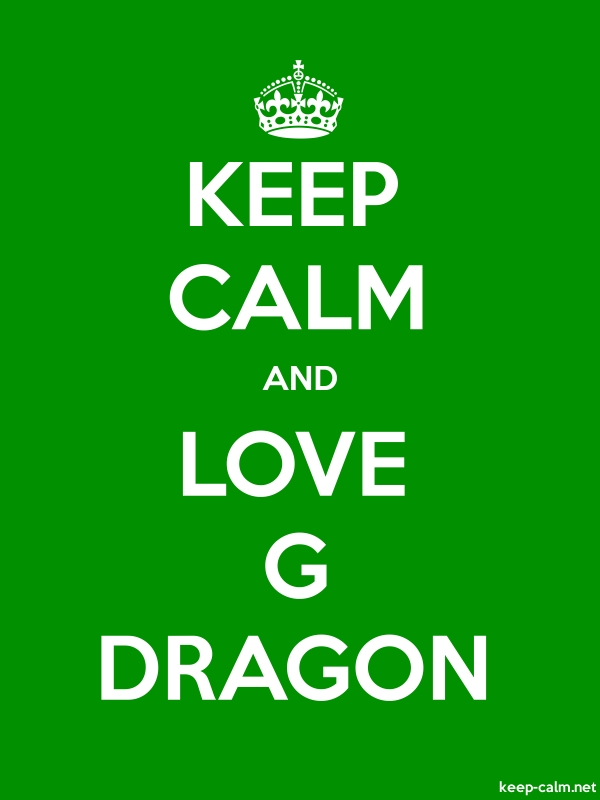 KEEP CALM AND LOVE G DRAGON - white/green - Default (600x800)