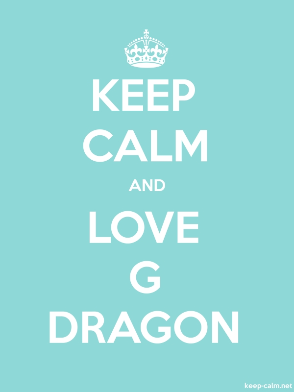 KEEP CALM AND LOVE G DRAGON - white/lightblue - Default (600x800)
