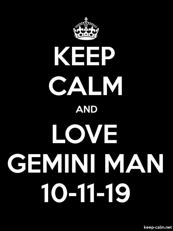 KEEP CALM AND LOVE GEMINI MAN 10-11-19 - white/black - Default (600x800)