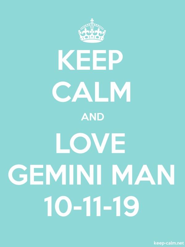 KEEP CALM AND LOVE GEMINI MAN 10-11-19 - white/lightblue - Default (600x800)