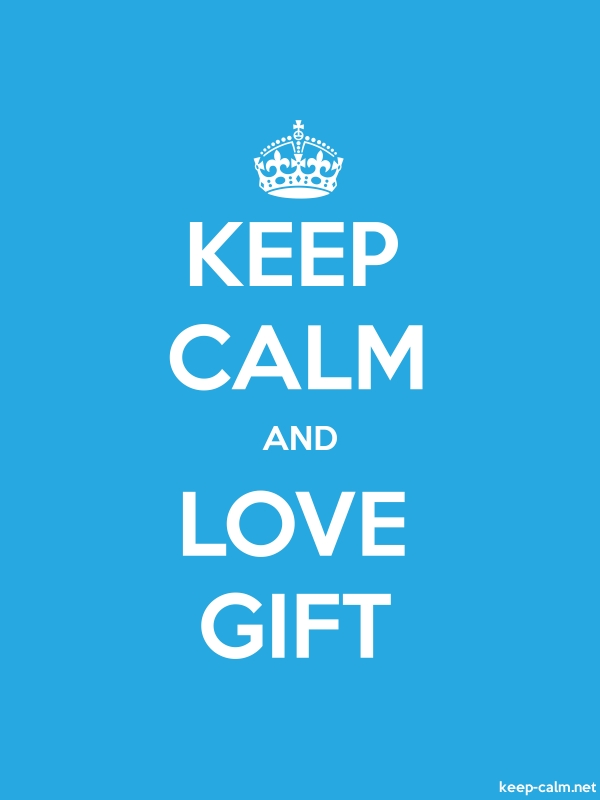 KEEP CALM AND LOVE GIFT - white/blue - Default (600x800)