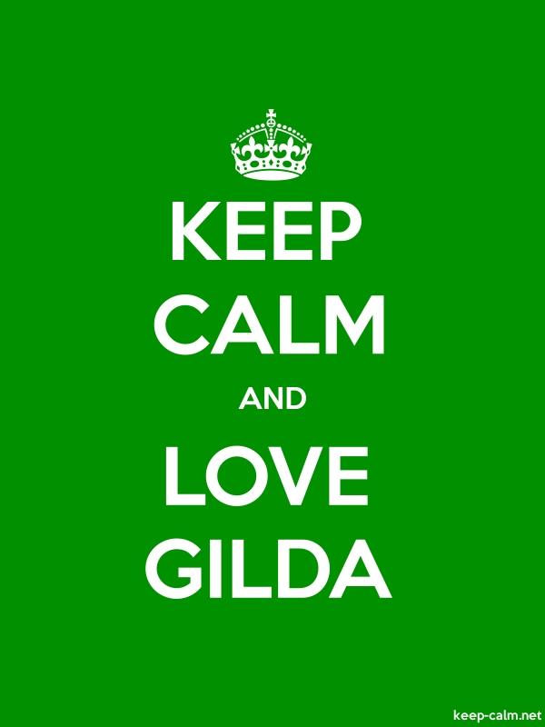 KEEP CALM AND LOVE GILDA - white/green - Default (600x800)