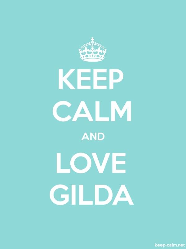 KEEP CALM AND LOVE GILDA - white/lightblue - Default (600x800)