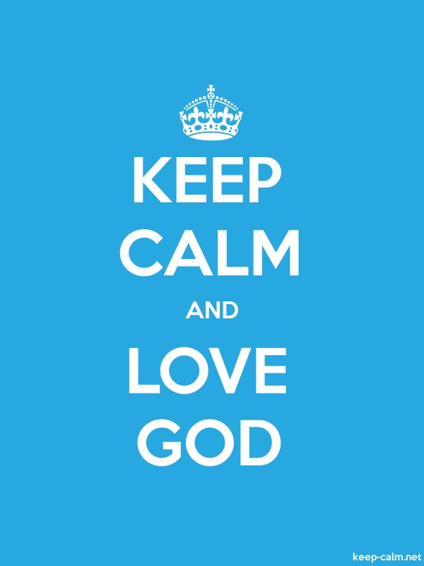 KEEP CALM AND LOVE GOD - white/blue - Default (600x800)