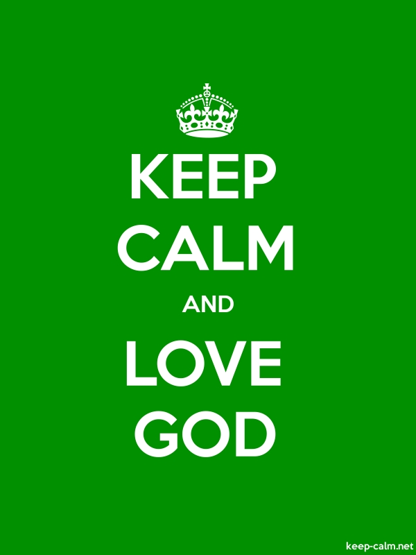 KEEP CALM AND LOVE GOD - white/green - Default (600x800)