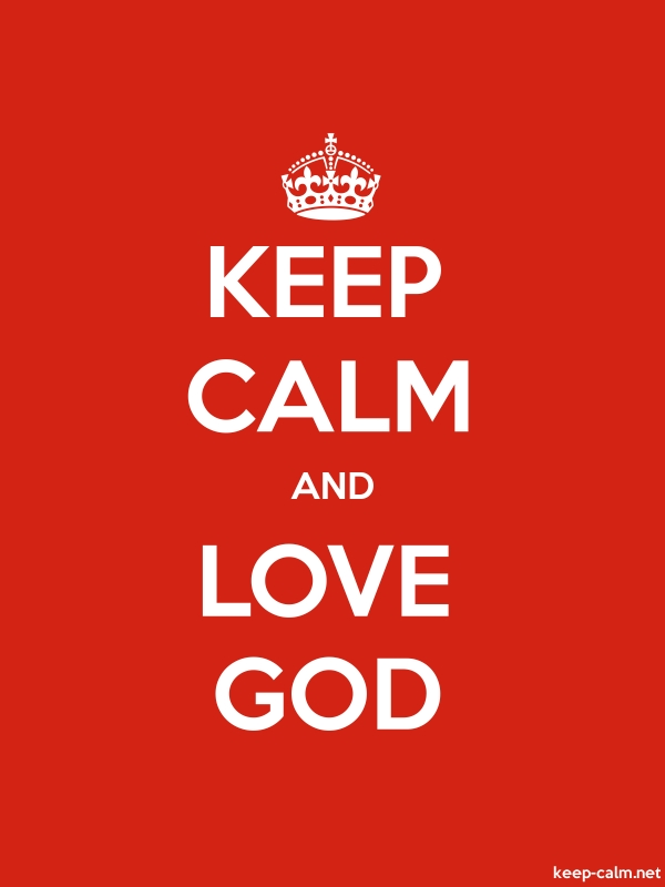 KEEP CALM AND LOVE GOD - white/red - Default (600x800)