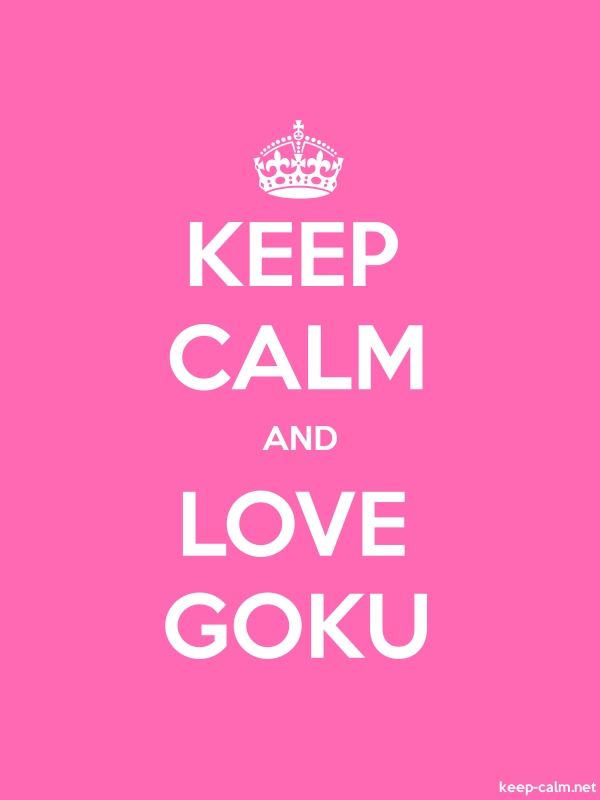 KEEP CALM AND LOVE GOKU - white/pink - Default (600x800)