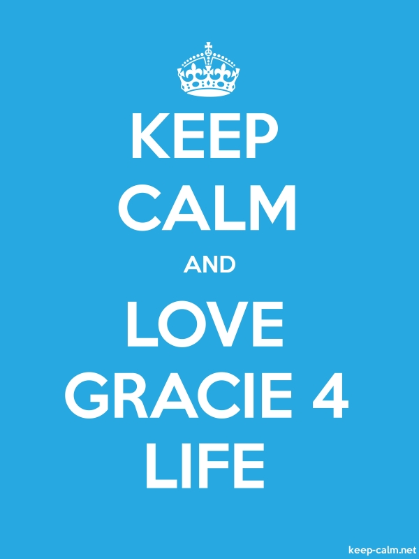 KEEP CALM AND LOVE GRACIE 4 LIFE - white/blue - Default (600x800)