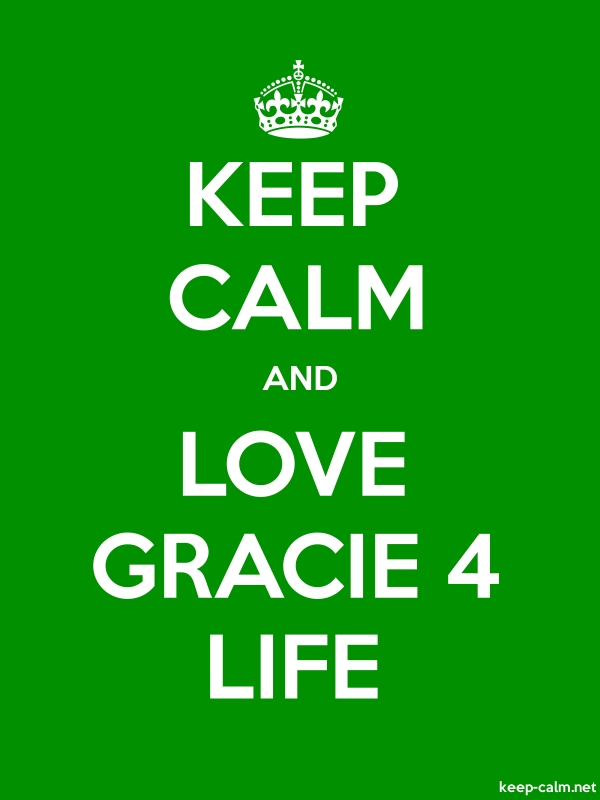 KEEP CALM AND LOVE GRACIE 4 LIFE - white/green - Default (600x800)