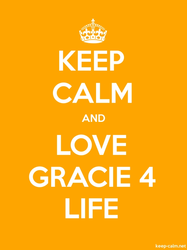 KEEP CALM AND LOVE GRACIE 4 LIFE - white/orange - Default (600x800)