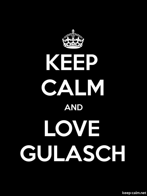 KEEP CALM AND LOVE GULASCH - white/black - Default (600x800)