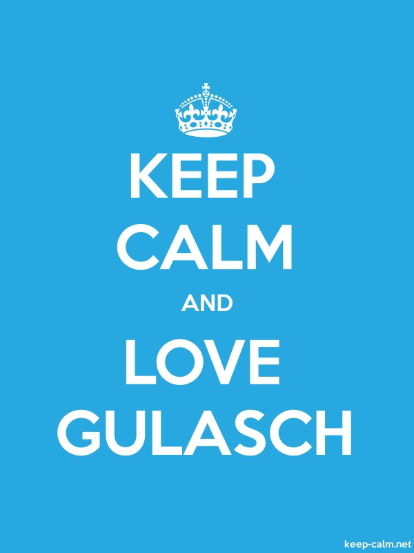 KEEP CALM AND LOVE GULASCH - white/blue - Default (600x800)