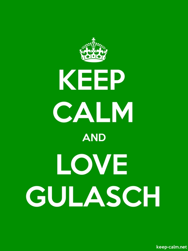 KEEP CALM AND LOVE GULASCH - white/green - Default (600x800)