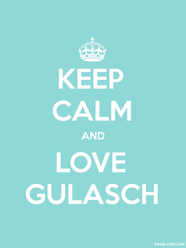 KEEP CALM AND LOVE GULASCH - white/lightblue - Default (600x800)