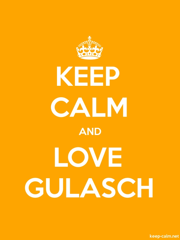 KEEP CALM AND LOVE GULASCH - white/orange - Default (600x800)