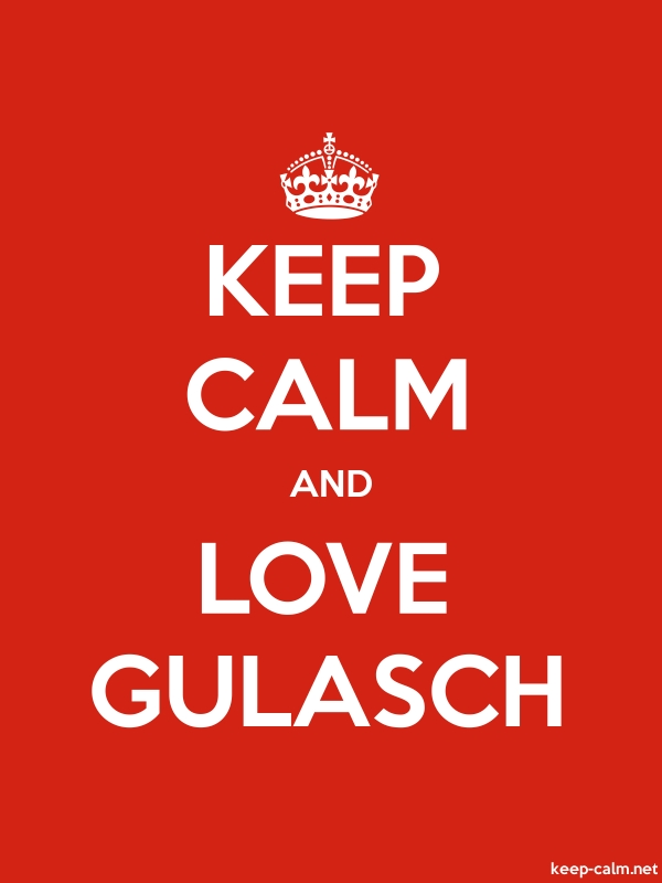 KEEP CALM AND LOVE GULASCH - white/red - Default (600x800)