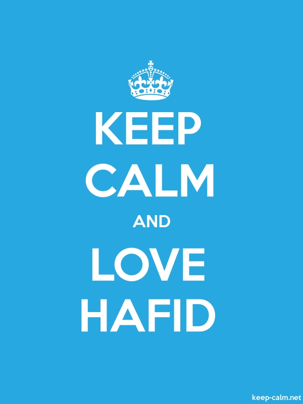 KEEP CALM AND LOVE HAFID - white/blue - Default (600x800)