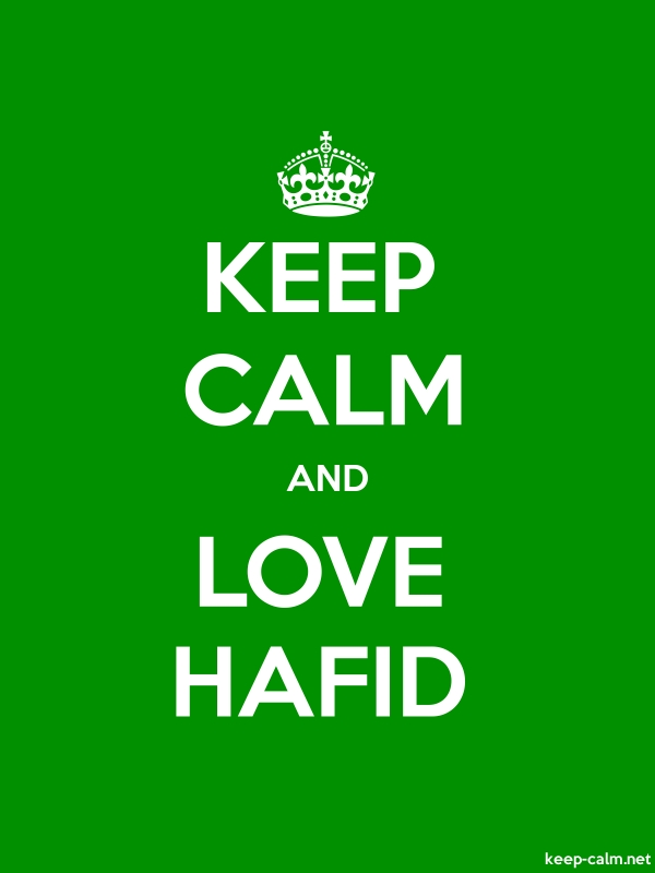 KEEP CALM AND LOVE HAFID - white/green - Default (600x800)