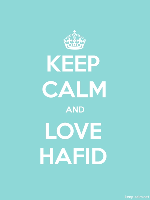 KEEP CALM AND LOVE HAFID - white/lightblue - Default (600x800)