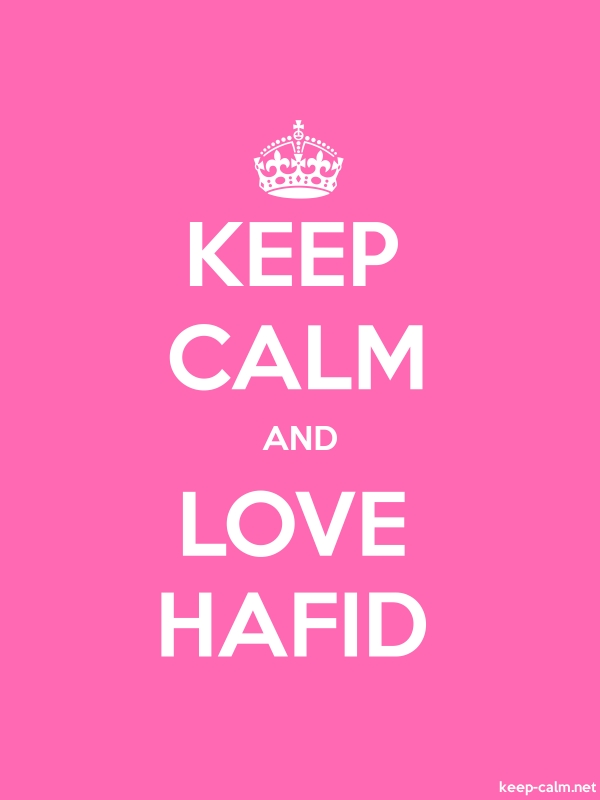 KEEP CALM AND LOVE HAFID - white/pink - Default (600x800)