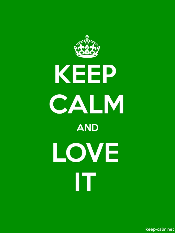 KEEP CALM AND LOVE IT - white/green - Default (600x800)